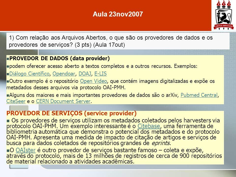 1) Com relação aos Arquivos Abertos, o que são os provedores de dados e os provedores de serviços.