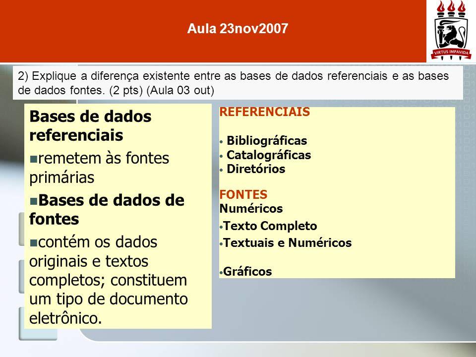 2) Explique a diferença existente entre as bases de dados referenciais e as bases de dados fontes.