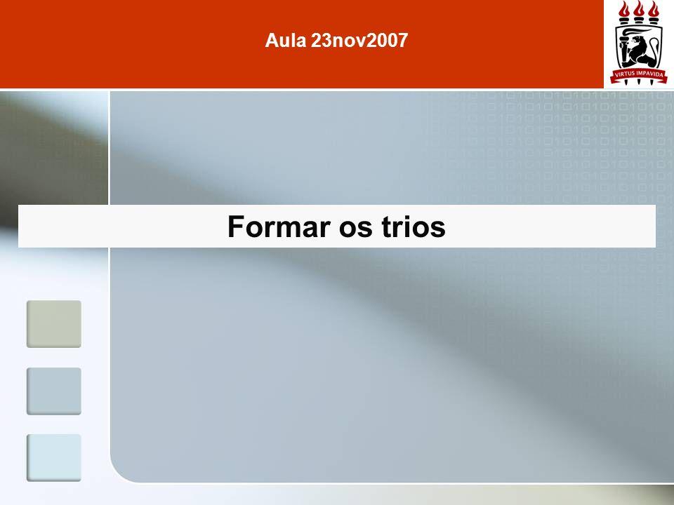 Formar os trios Aula 23nov2007