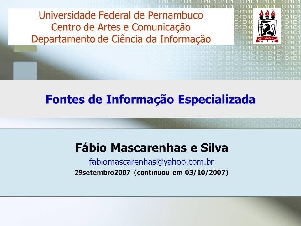 Fábio Mascarenhas e Silva fabiomascarenhas@yahoo.com.br 29setembro2007 (continuou em 03/10/2007) Universidade Federal de Pernambuco Centro de Artes e
