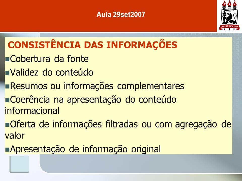 CONSISTÊNCIA DAS INFORMAÇÕES Cobertura da fonte Validez do conteúdo Resumos ou informações complementares Coerência na apresentação do conteúdo inform