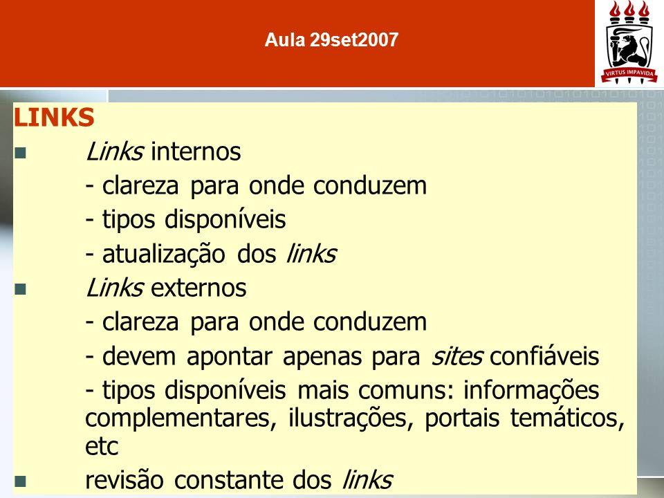 LINKS Links internos - clareza para onde conduzem - tipos disponíveis - atualização dos links Links externos - clareza para onde conduzem - devem apon