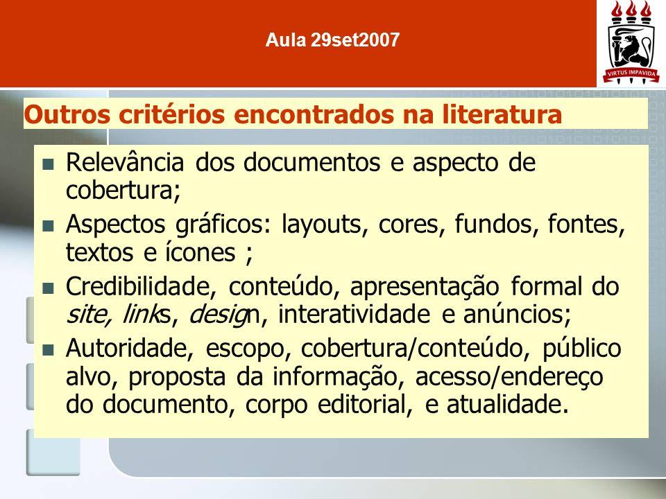 Outros critérios encontrados na literatura Relevância dos documentos e aspecto de cobertura; Aspectos gráficos: layouts, cores, fundos, fontes, textos