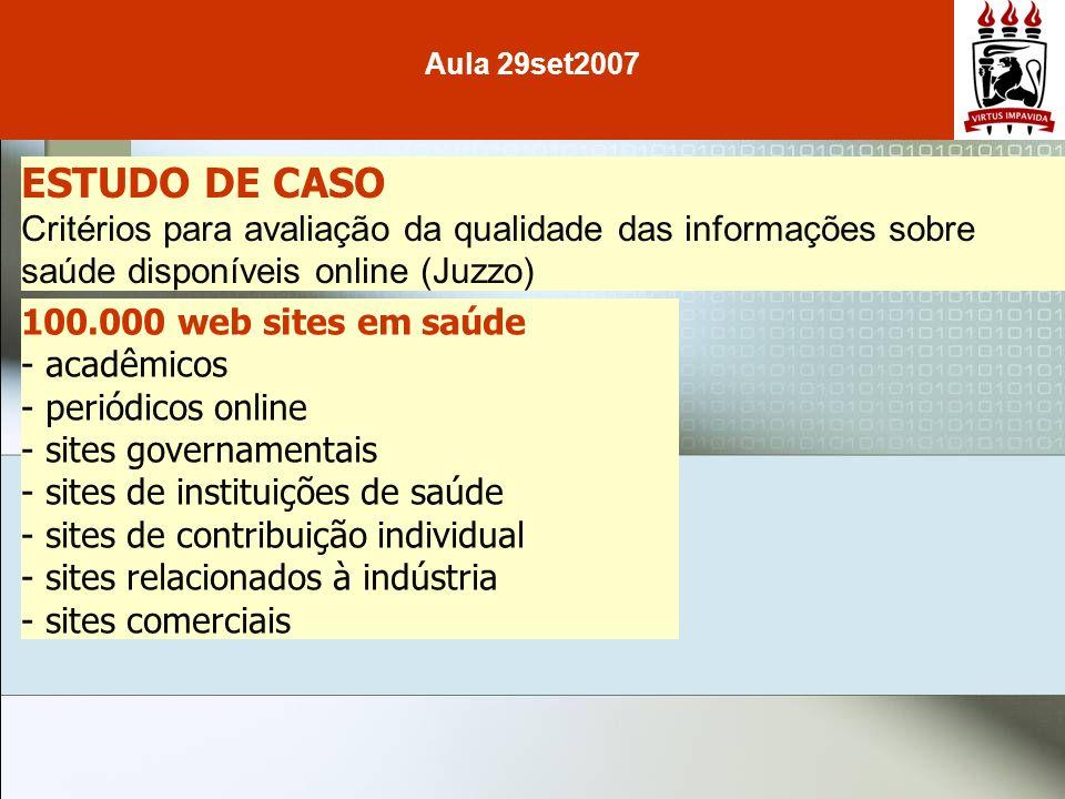 ESTUDO DE CASO Critérios para avaliação da qualidade das informações sobre saúde disponíveis online (Juzzo) 100.000 web sites em saúde - acadêmicos -