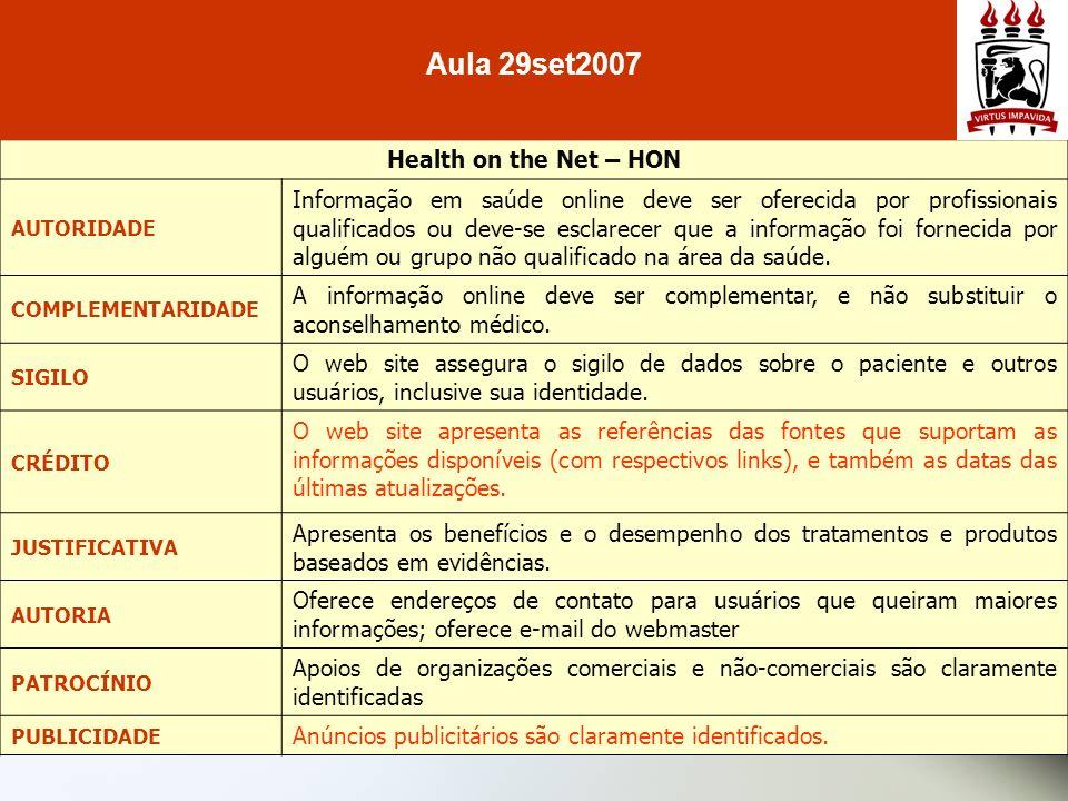 Health on the Net – HON AUTORIDADE Informação em saúde online deve ser oferecida por profissionais qualificados ou deve-se esclarecer que a informação