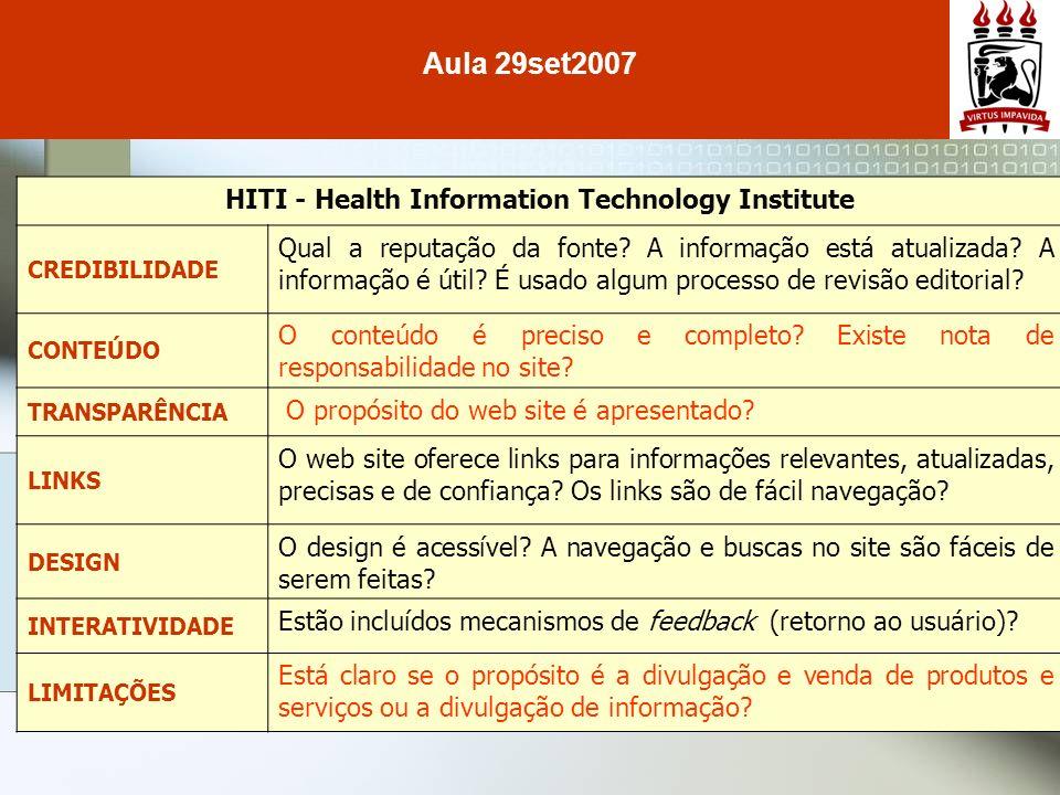 HITI - Health Information Technology Institute CREDIBILIDADE Qual a reputação da fonte? A informação está atualizada? A informação é útil? É usado alg