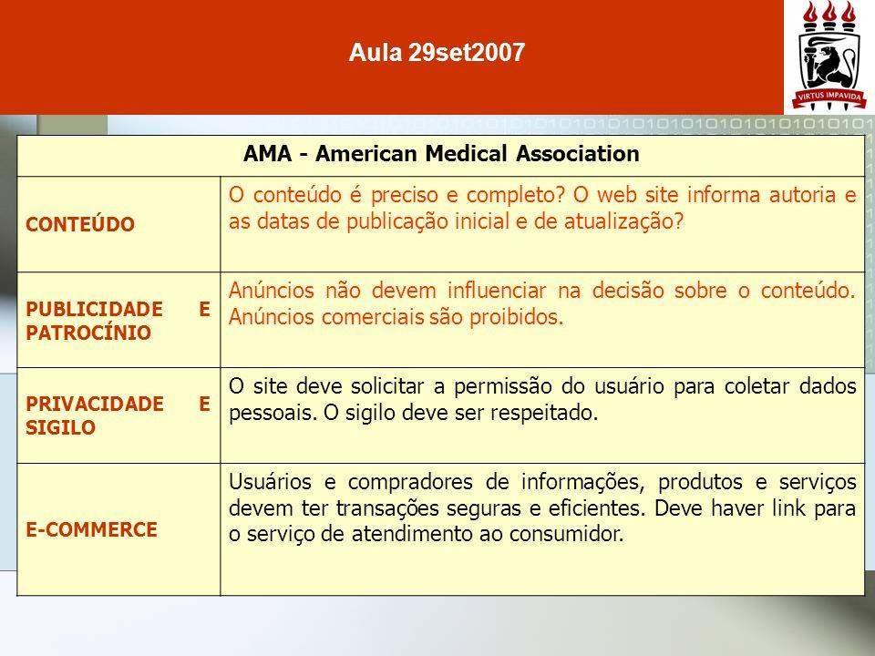 AMA - American Medical Association CONTEÚDO O conteúdo é preciso e completo? O web site informa autoria e as datas de publicação inicial e de atualiza