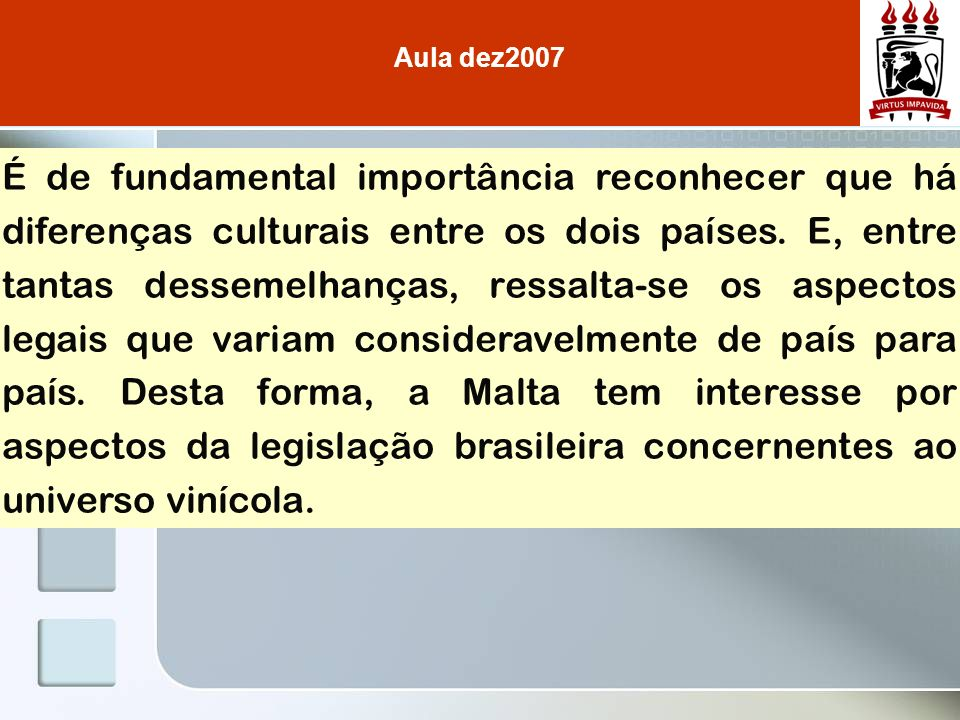 É de fundamental importância reconhecer que há diferenças culturais entre os dois países.