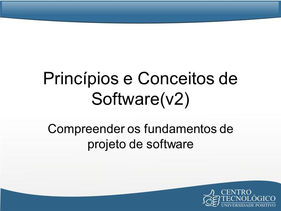 Princípios e Conceitos de Software(v2) Compreender os fundamentos de projeto de software