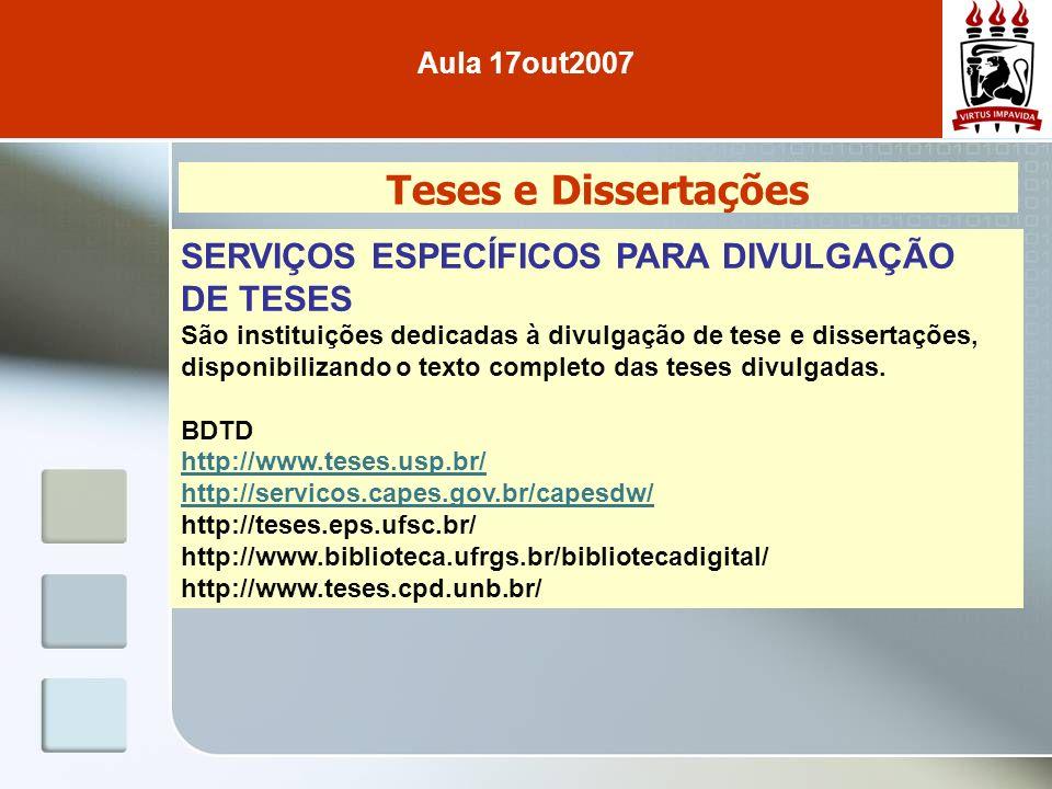 Teses e Dissertações SERVIÇOS ESPECÍFICOS PARA DIVULGAÇÃO DE TESES São instituições dedicadas à divulgação de tese e dissertações, disponibilizando o texto completo das teses divulgadas.