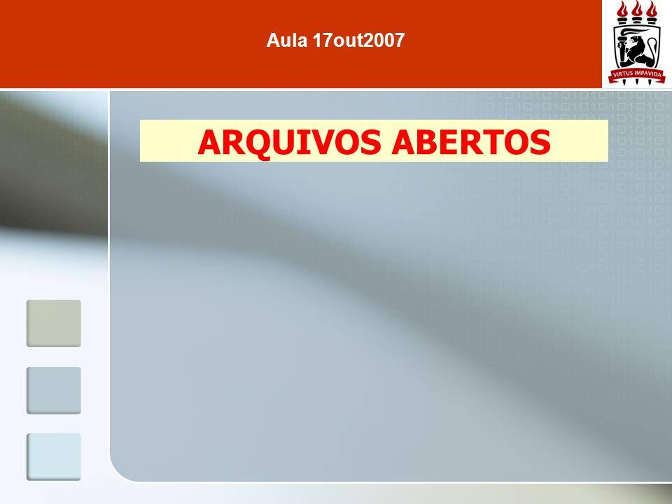 ARQUIVOS ABERTOS Aula 17out2007