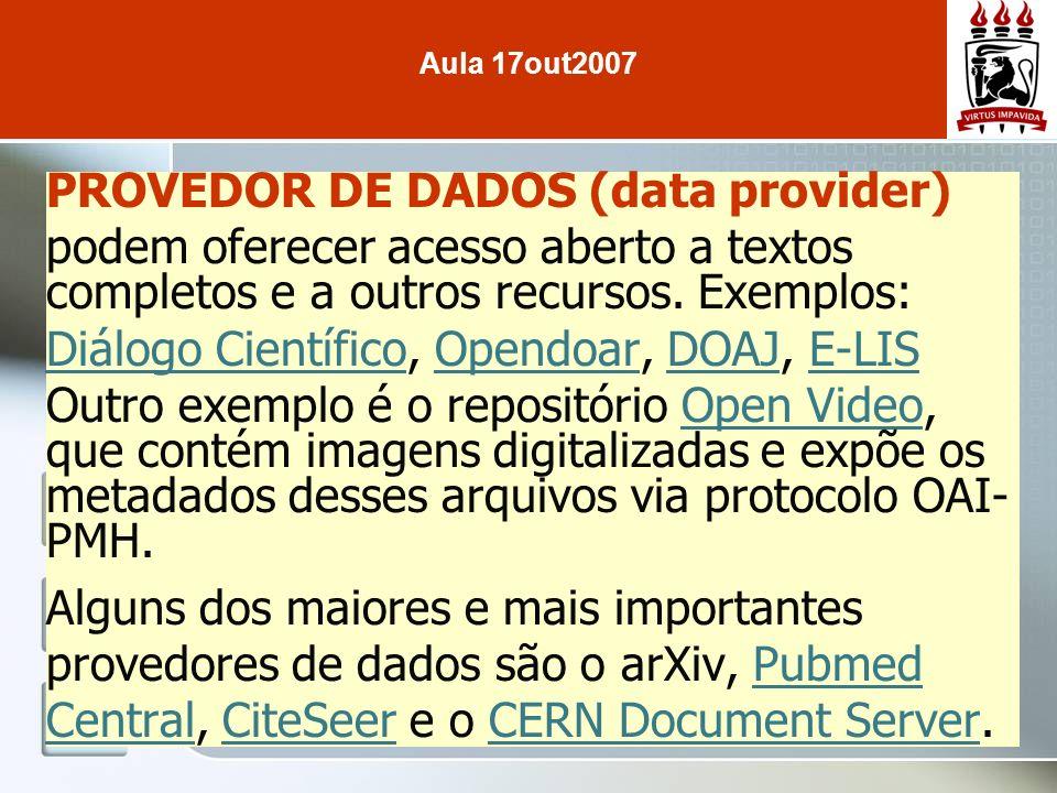 PROVEDOR DE DADOS (data provider) podem oferecer acesso aberto a textos completos e a outros recursos.