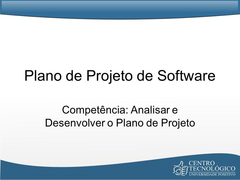 Plano de Projeto de Software Competência: Analisar e Desenvolver o Plano de Projeto