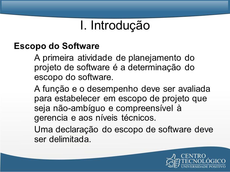 I. Introdução Escopo do Software A primeira atividade de planejamento do projeto de software é a determinação do escopo do software. A função e o dese