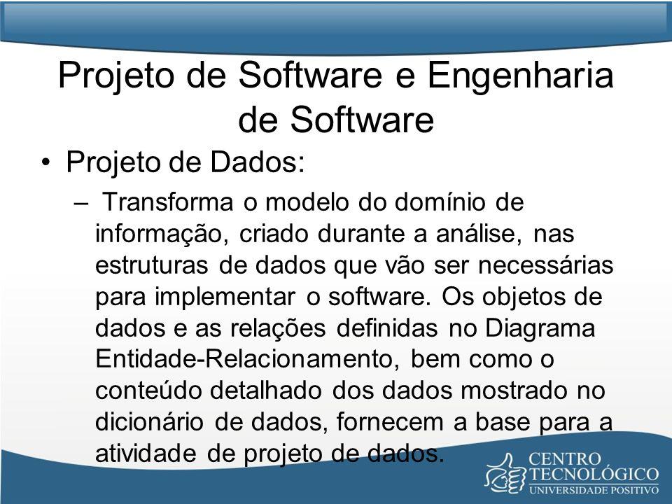 Projeto de Software e Engenharia de Software Projeto Arquitetural –Define as relações entre os principais elementos estruturais do software, os padrões de projeto, que podem ser usados para satisfazer os requisitos que tenham sido definidos para o sistema e as restrições que afetam o modo pelo qual os padrões de projeto arquitetural podem ser aplicados.
