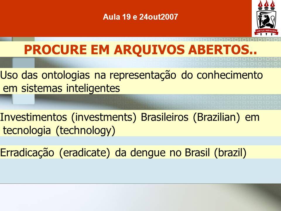 Uso das ontologias na representação do conhecimento em sistemas inteligentes Aula 19 e 24out2007 PROCURE EM ARQUIVOS ABERTOS..