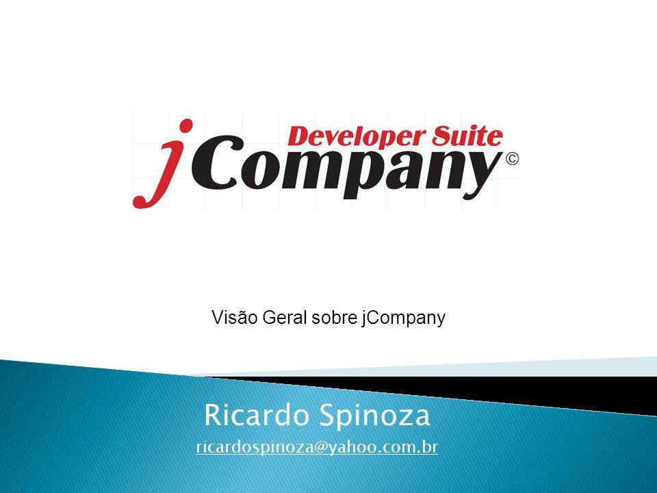 Ricardo Spinoza Agenda jCompany Contexto de uso jCompany História do jCompany O que é jCompany Versões lançadas Curva de aprendizado Arquitetura jCompany