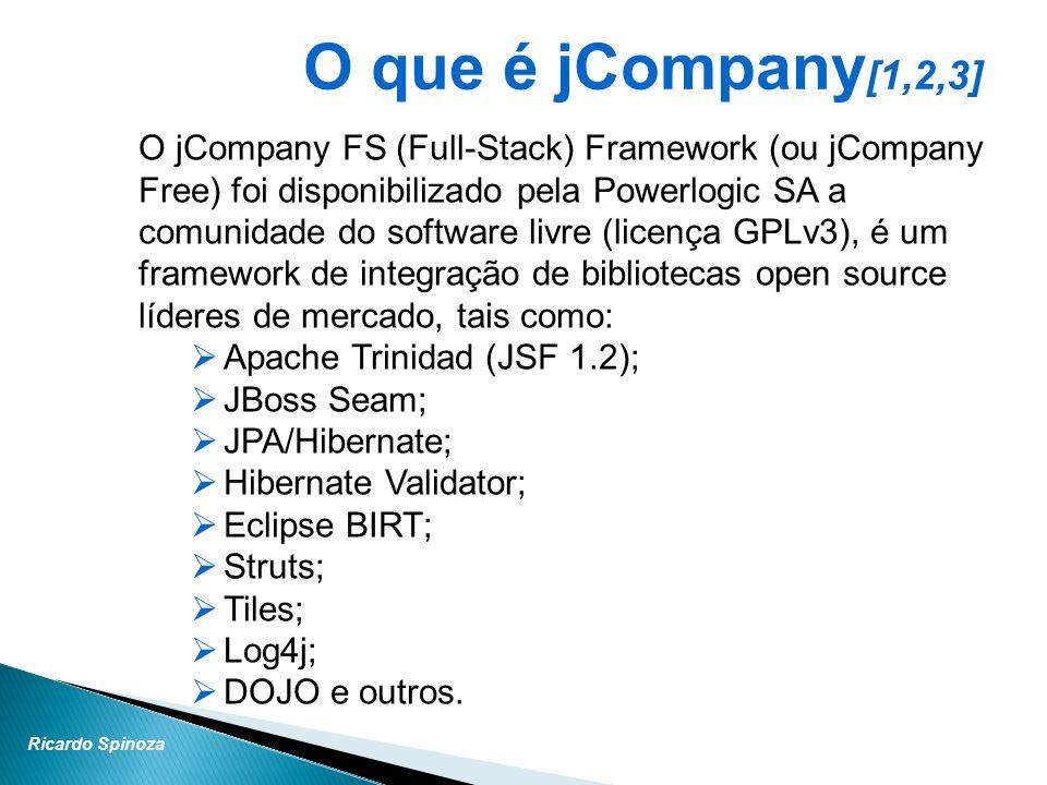 Ricardo Spinoza O que é jCompany [1,2,3] O jCompany FS (Full-Stack) Framework (ou jCompany Free) foi disponibilizado pela Powerlogic SA a comunidade d