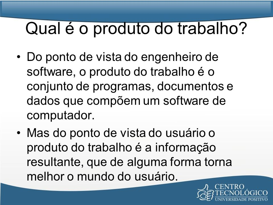Papel evolutivo do Software Hoje em dia o software assume um duplo papel.