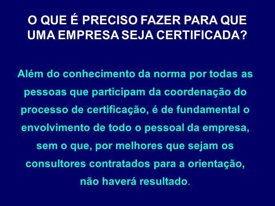 Além do conhecimento da norma por todas as pessoas que participam da coordenação do processo de certificação, é de fundamental o envolvimento de todo