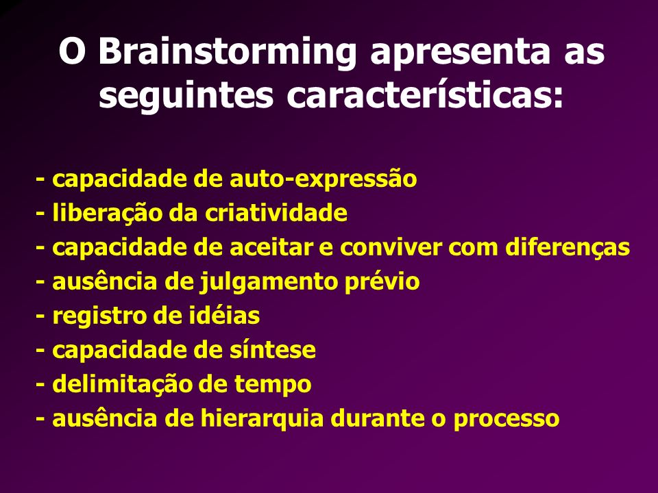 - capacidade de auto-expressão - liberação da criatividade - capacidade de aceitar e conviver com diferenças - ausência de julgamento prévio - registr
