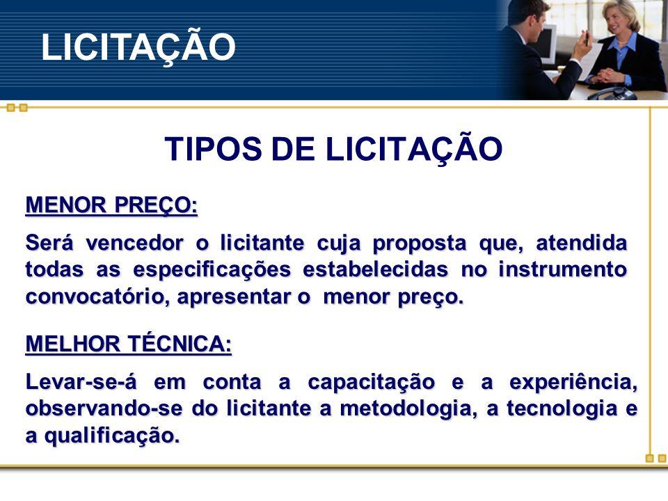 MENOR PREÇO: Será vencedor o licitante cuja proposta que, atendida todas as especificações estabelecidas no instrumento convocatório, apresentar o menor preço.