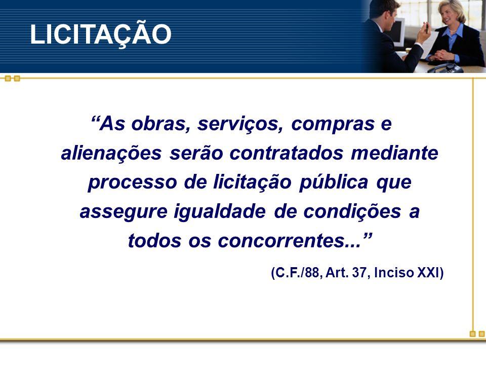 As obras, serviços, compras e alienações serão contratados mediante processo de licitação pública que assegure igualdade de condições a todos os concorrentes...
