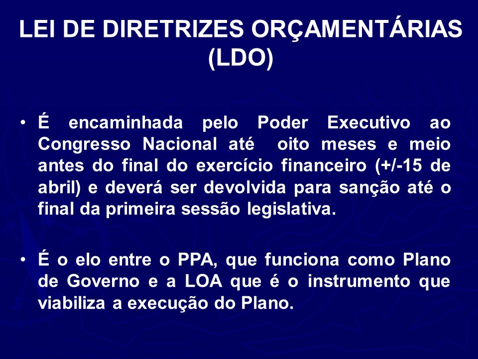 LEI DO ORÇAMENTO ANUAL (LOA) É a previsão de todas as receitas e a autorização das despesas públicas.