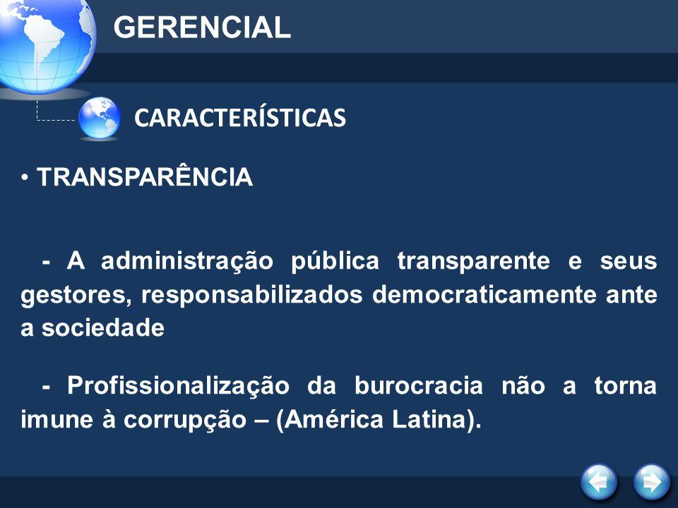 TRANSPARÊNCIA - A administração pública transparente e seus gestores, responsabilizados democraticamente ante a sociedade - Profissionalização da buro