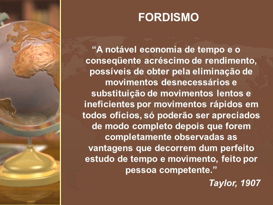 A notável economia de tempo e o conseqüente acréscimo de rendimento, possíveis de obter pela eliminação de movimentos desnecessários e substituição de