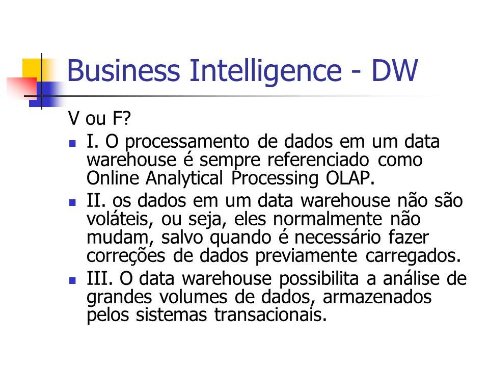 Business Intelligence - DW V ou F.I.
