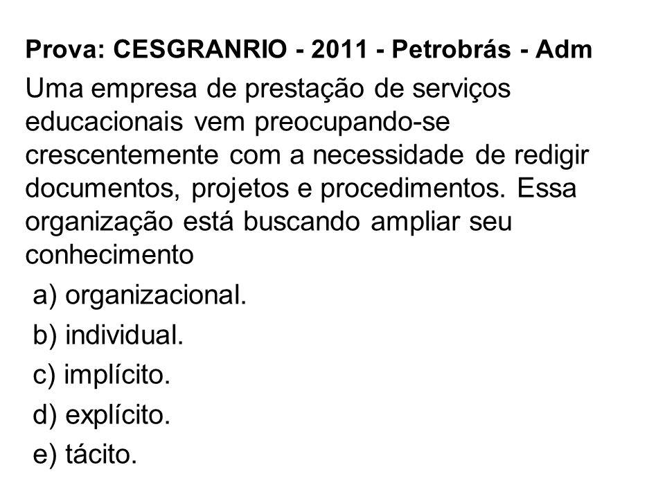 Prova: CESGRANRIO - 2011 - Petrobrás - Adm Uma empresa de prestação de serviços educacionais vem preocupando-se crescentemente com a necessidade de re