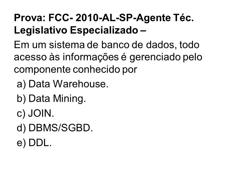 Prova: FCC- 2010-AL-SP-Agente Téc.