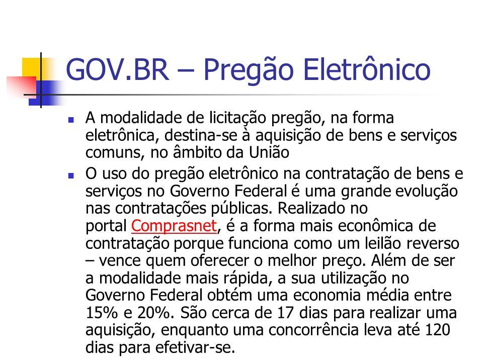 GOV.BR – Pregão Eletrônico A modalidade de licitação pregão, na forma eletrônica, destina-se à aquisição de bens e serviços comuns, no âmbito da União