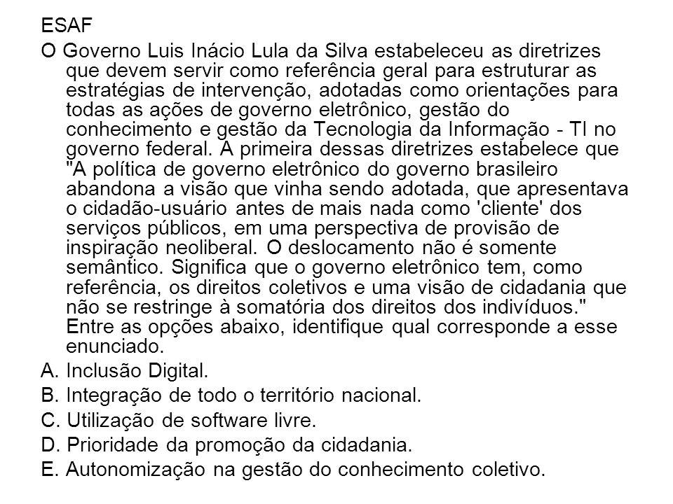 ESAF O Governo Luis Inácio Lula da Silva estabeleceu as diretrizes que devem servir como referência geral para estruturar as estratégias de intervençã