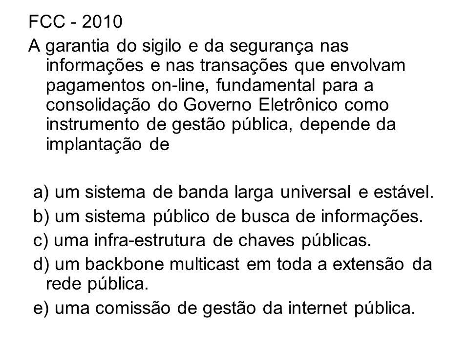 FCC - 2010 A garantia do sigilo e da segurança nas informações e nas transações que envolvam pagamentos on-line, fundamental para a consolidação do Go