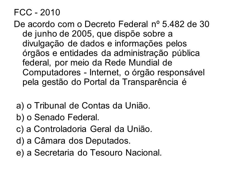 FCC - 2010 De acordo com o Decreto Federal nº 5.482 de 30 de junho de 2005, que dispõe sobre a divulgação de dados e informações pelos órgãos e entida
