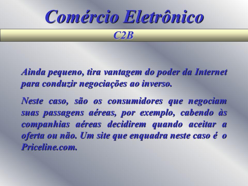 Comércio Eletrônico B2C Existem dois tipos de portais, aqueles que optaram em ter o produto disponível no próprio estoque e os que efetuam a compra ju