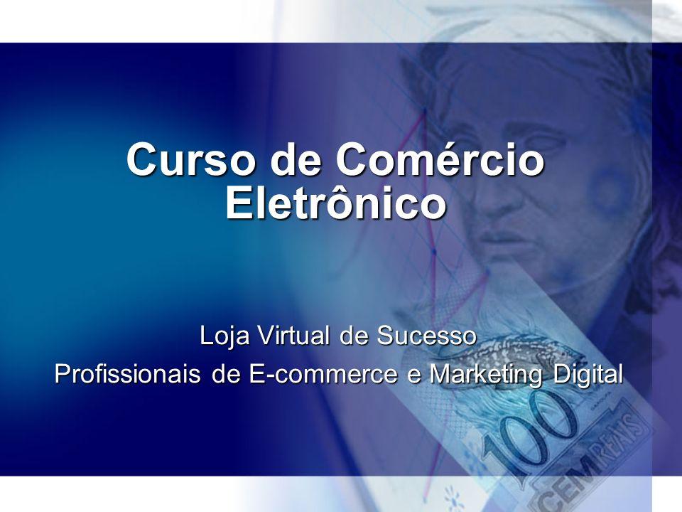Curso de Comércio Eletrônico Loja Virtual de Sucesso Profissionais de E-commerce e Marketing Digital