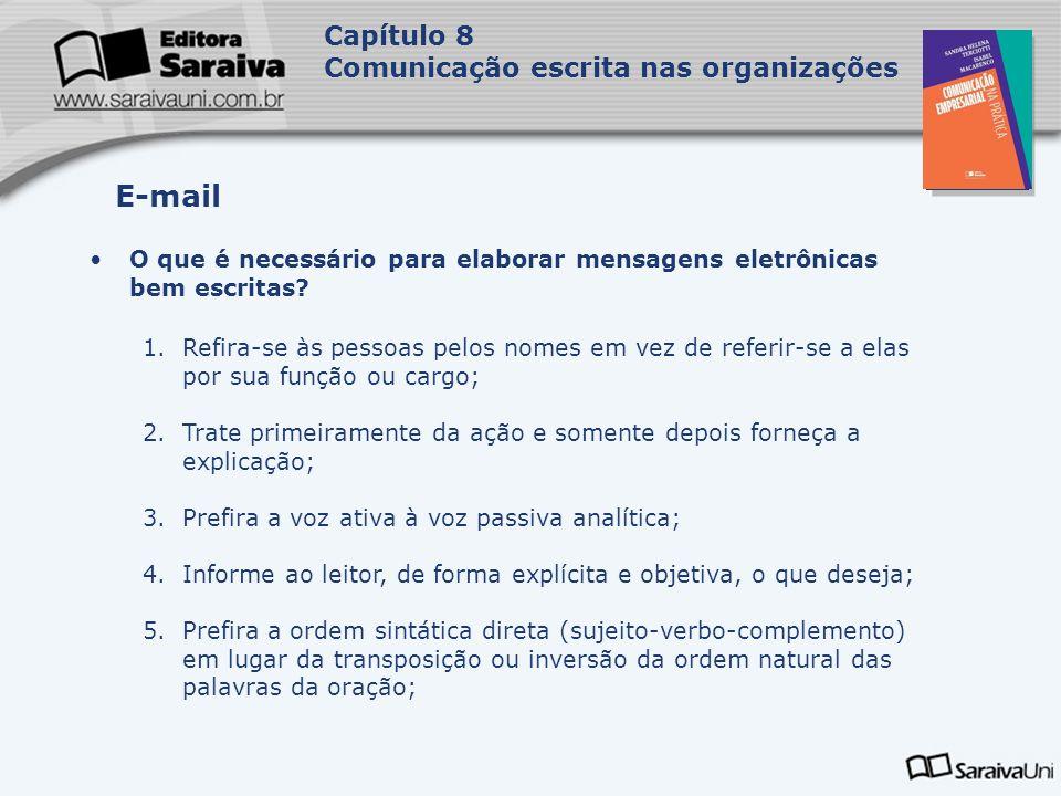 Capa da Obra Capítulo 8 Comunicação escrita nas organizações O que é necessário para elaborar mensagens eletrônicas bem escritas? 1.Refira-se às pesso