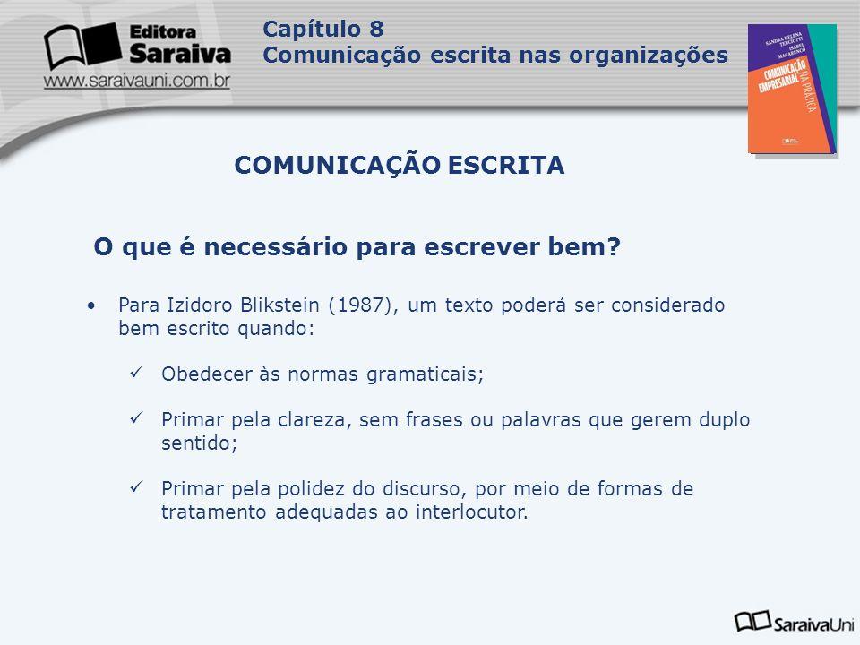Capa da Obra Capítulo 8 Comunicação escrita nas organizações Para Izidoro Blikstein (1987), um texto poderá ser considerado bem escrito quando: Obedec