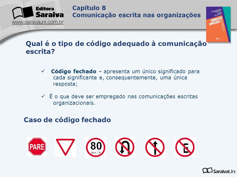 Capa da Obra Capítulo 8 Comunicação escrita nas organizações Misturar signos linguísticos (letras, frases, parágrafos) a signos icônicos (gráficos de barra, gráficos de pizza, tabelas etc.).