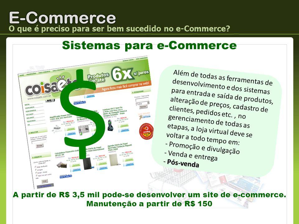 O que é preciso para ser bem sucedido no e-Commerce? $ Além de todas as ferramentas de desenvolvimento e dos sistemas para entrada e saída de produtos