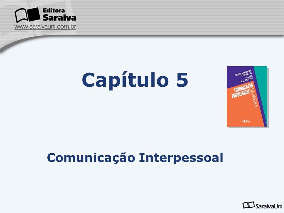 Capítulo 5 Comunicação Interpessoal