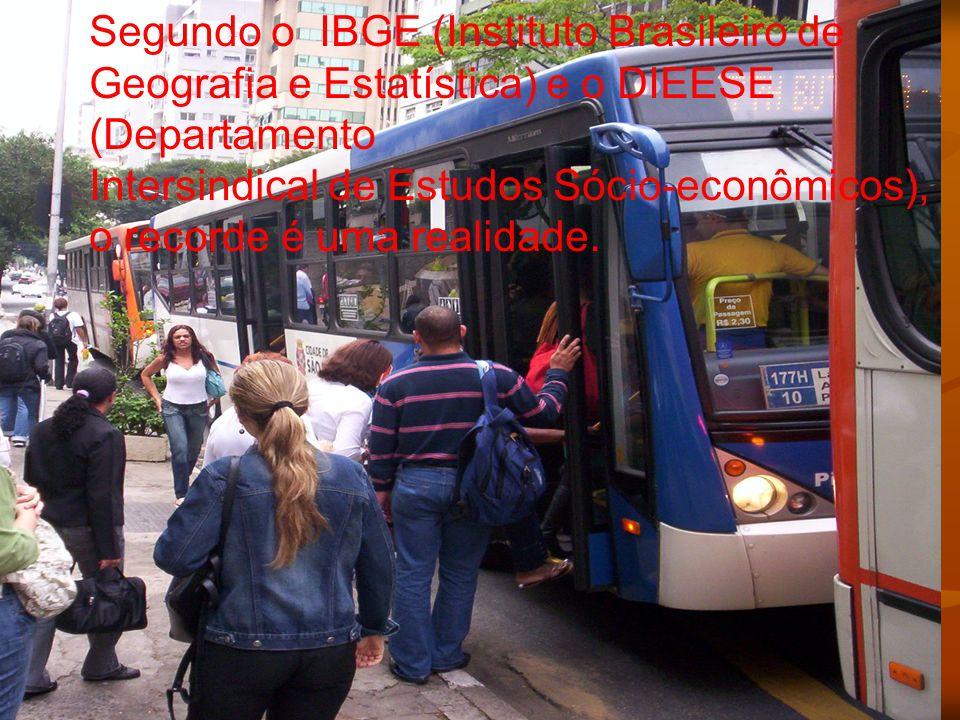 Segundo o IBGE (Instituto Brasileiro de Geografia e Estatística) e o DIEESE (Departamento Intersindical de Estudos Sócio-econômicos), o recorde é uma realidade.