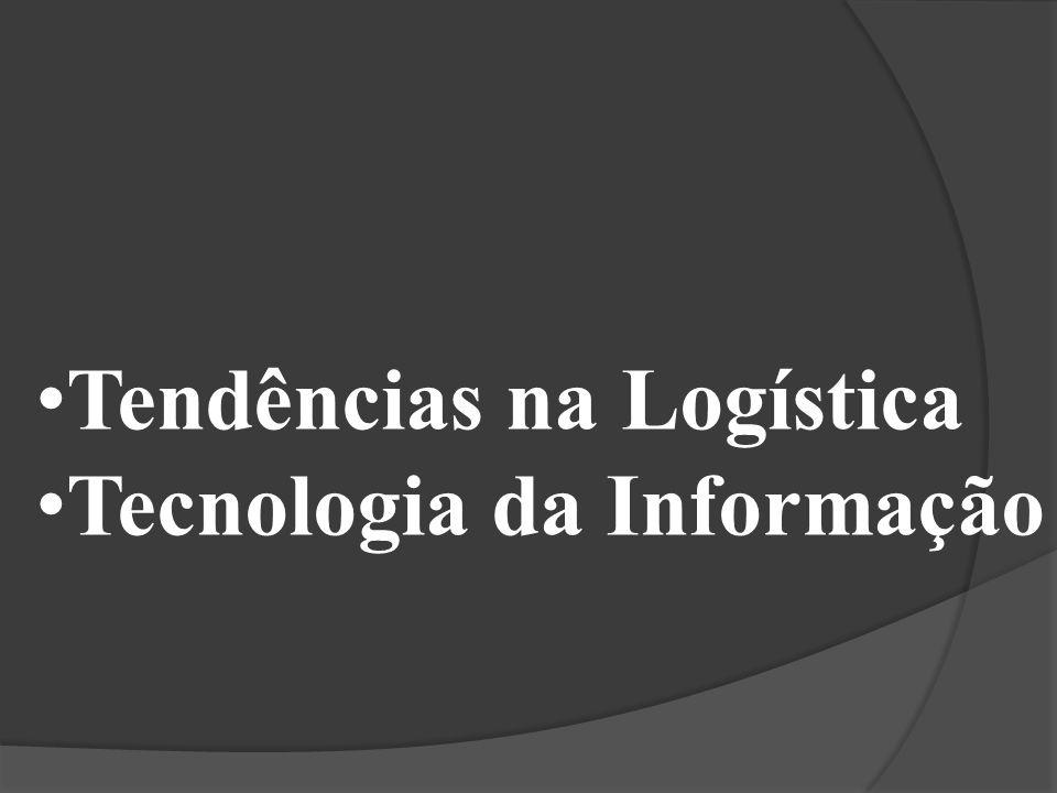 Tendências na Logística Tecnologia da Informação
