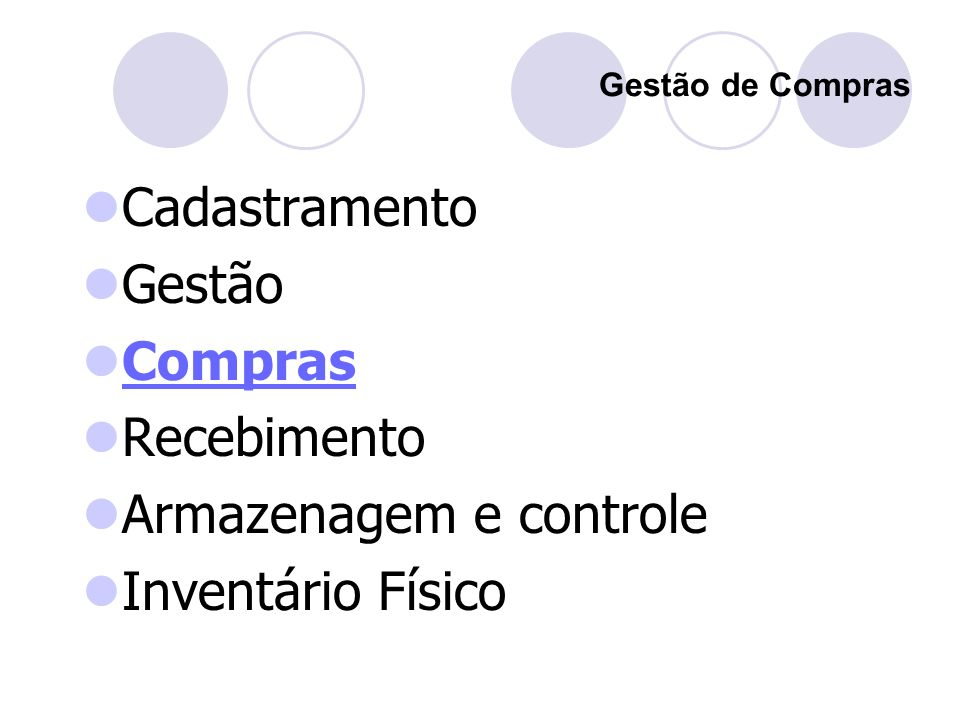 Cadastramento Gestão Compras Recebimento Armazenagem e controle Inventário Físico Gestão de Compras