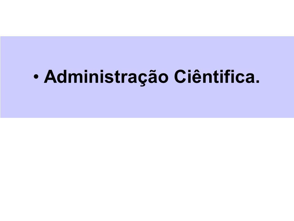 Administração Ciêntifica.