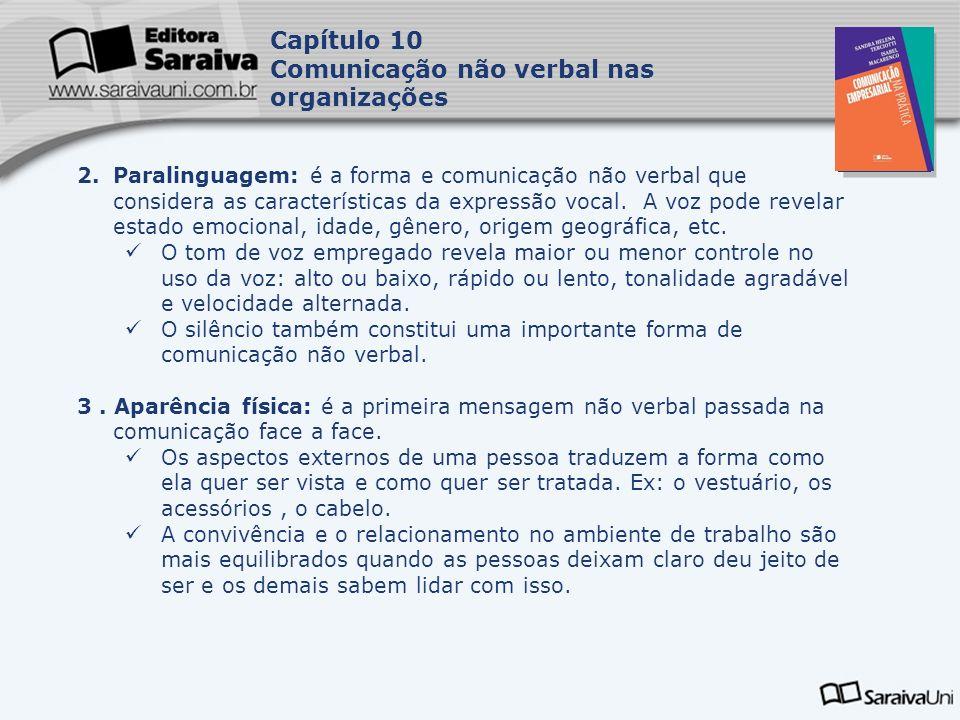 Capa da Obra Capítulo 10 Comunicação não verbal nas organizações 2.Paralinguagem: é a forma e comunicação não verbal que considera as características da expressão vocal.