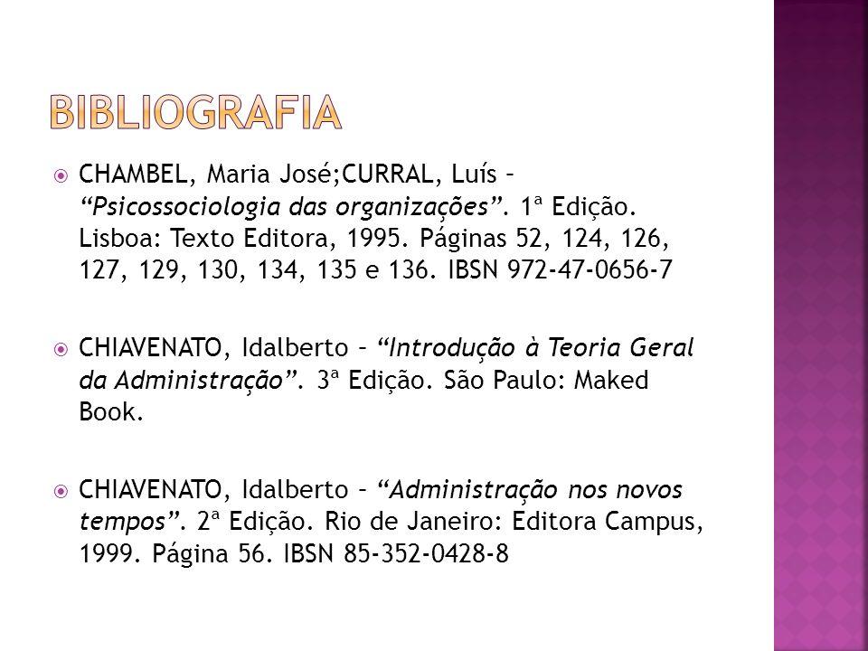 CHAMBEL, Maria José;CURRAL, Luís – Psicossociologia das organizações. 1ª Edição. Lisboa: Texto Editora, 1995. Páginas 52, 124, 126, 127, 129, 130, 134